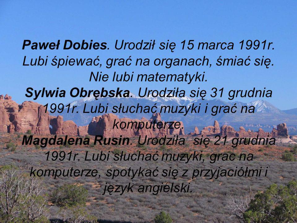 Paweł Dobies. Urodził się 15 marca 1991r