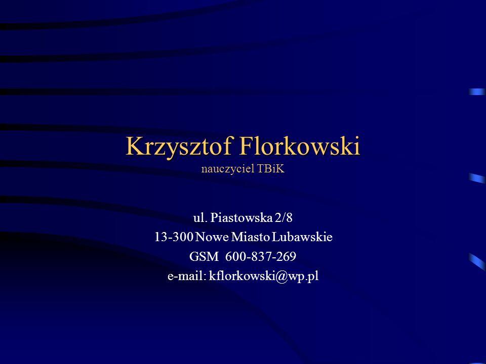 Krzysztof Florkowski nauczyciel TBiK
