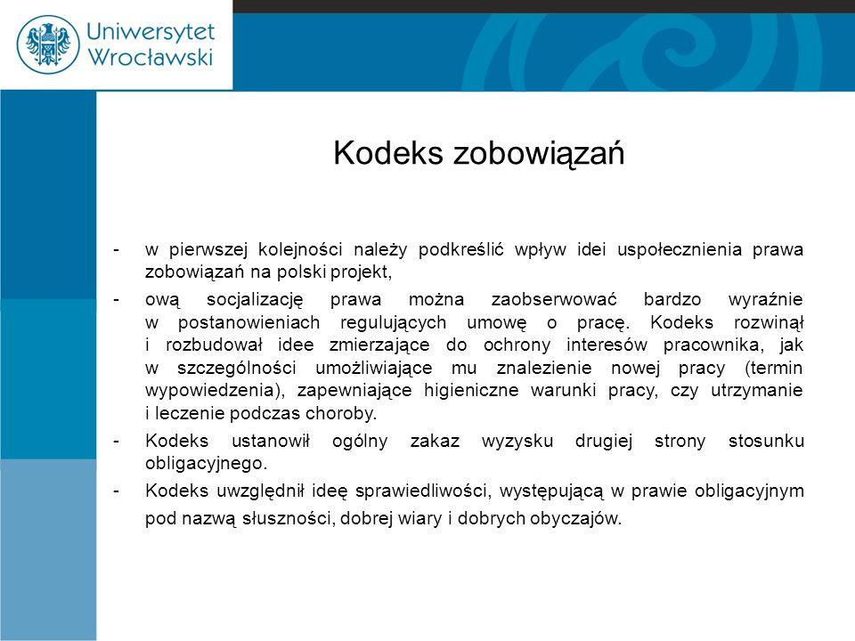 Kodeks zobowiązań - w pierwszej kolejności należy podkreślić wpływ idei uspołecznienia prawa zobowiązań na polski projekt,