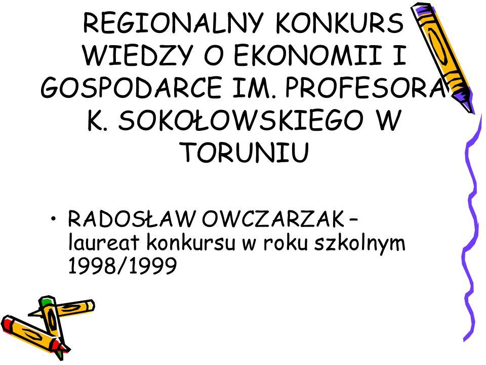 REGIONALNY KONKURS WIEDZY O EKONOMII I GOSPODARCE IM. PROFESORA K