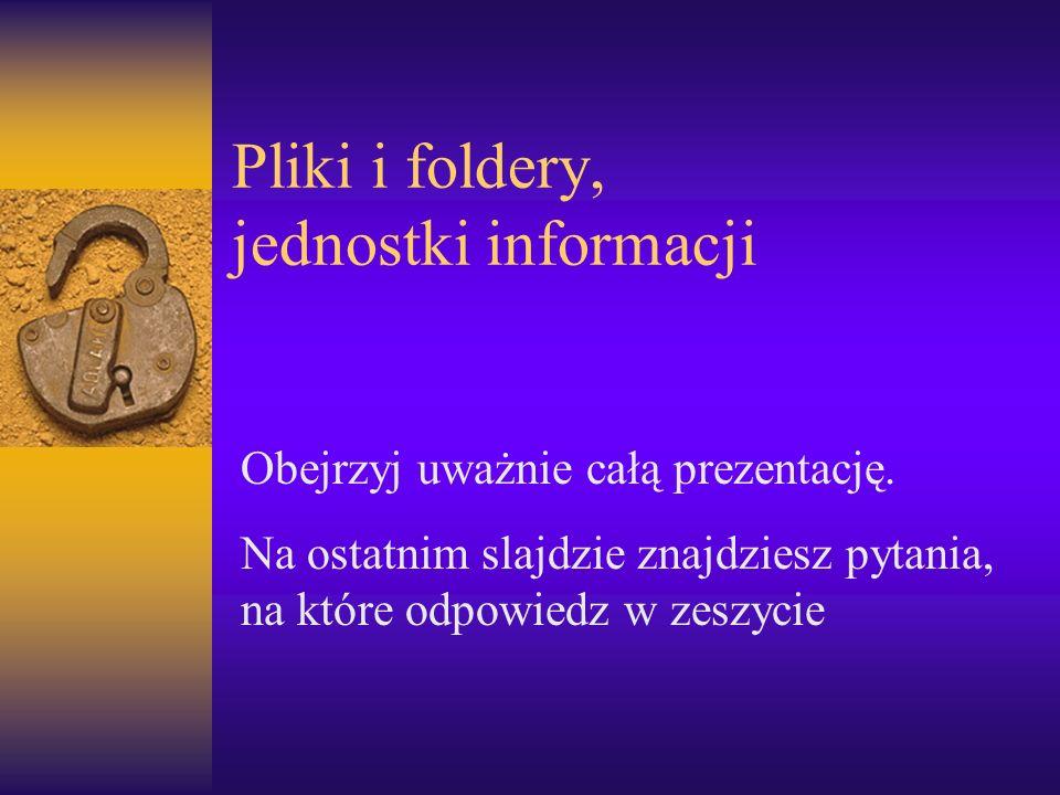 Pliki i foldery, jednostki informacji