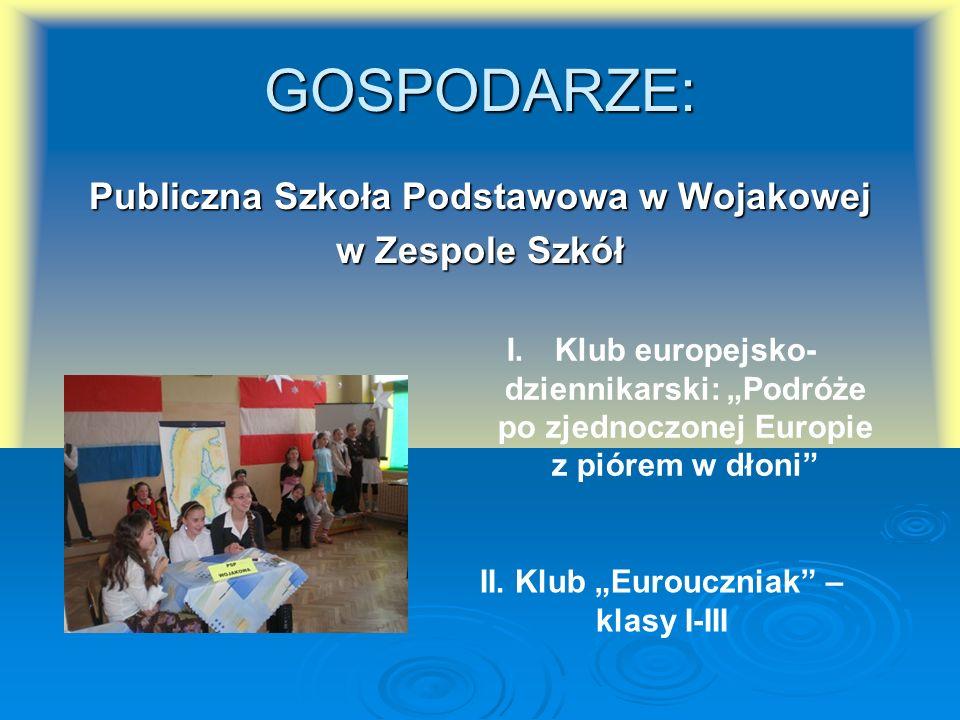 GOSPODARZE: Publiczna Szkoła Podstawowa w Wojakowej w Zespole Szkół