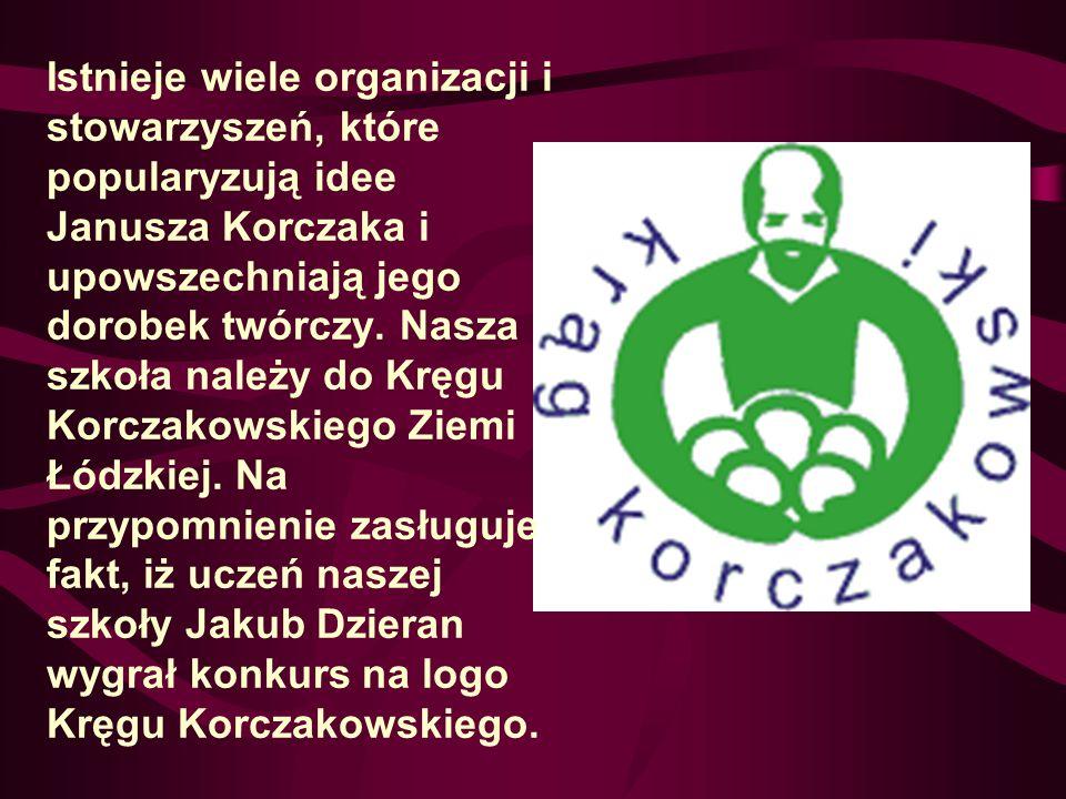 Istnieje wiele organizacji i stowarzyszeń, które popularyzują idee Janusza Korczaka i upowszechniają jego dorobek twórczy.