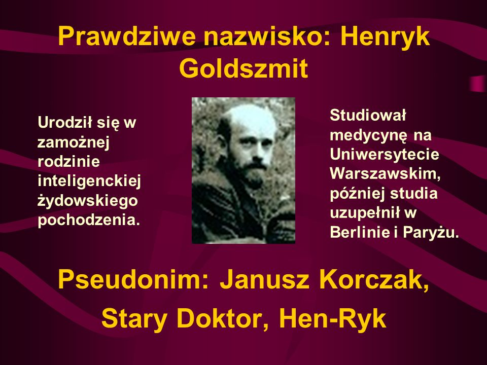 Prawdziwe nazwisko: Henryk Goldszmit