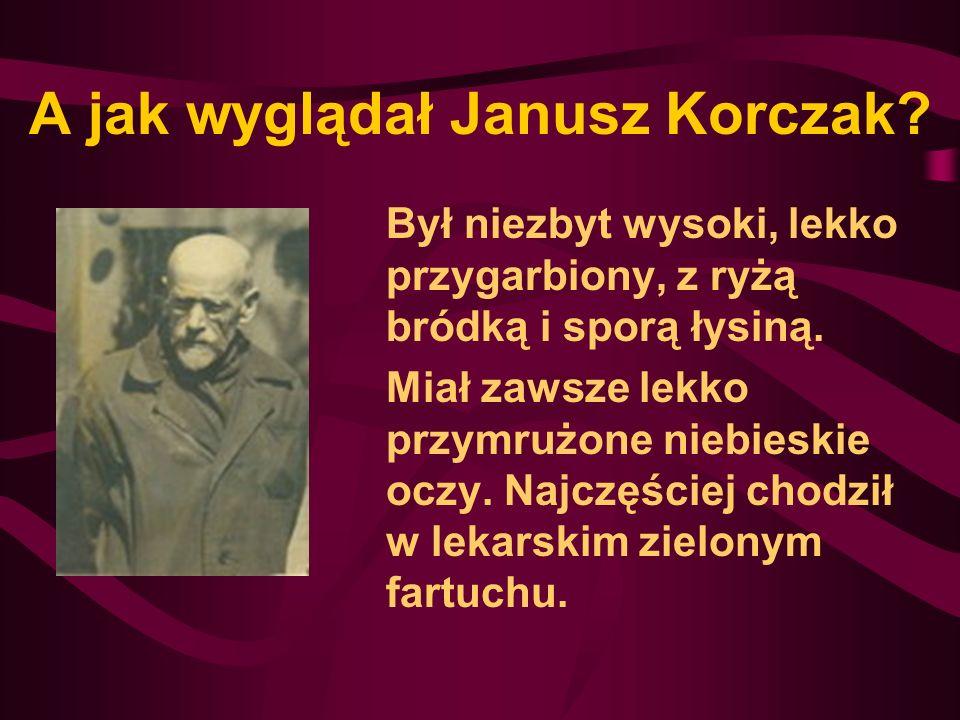 A jak wyglądał Janusz Korczak
