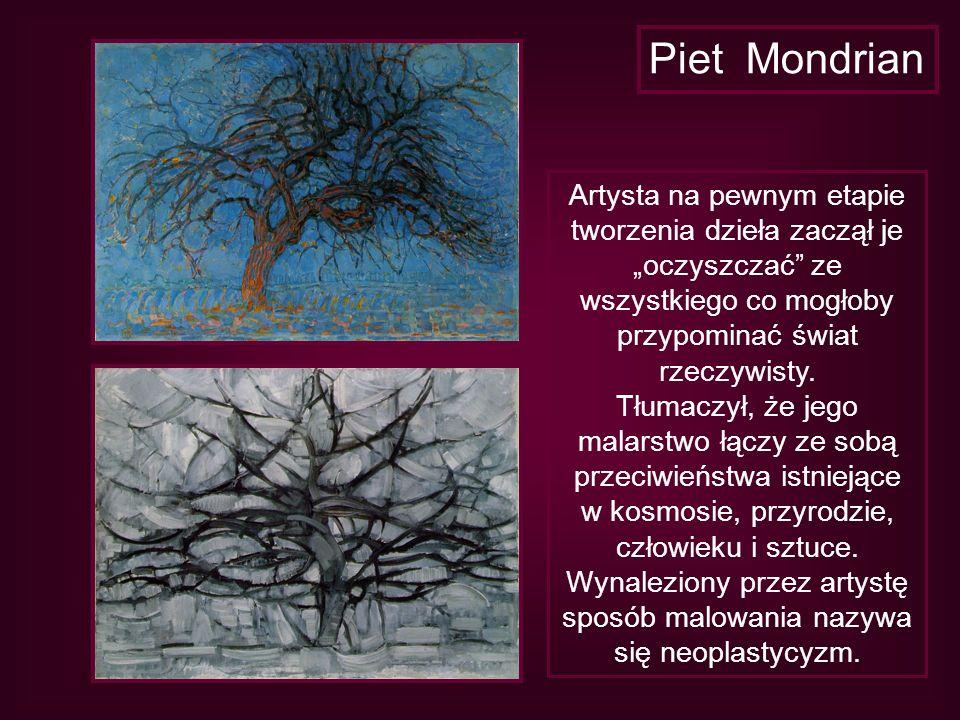 Piet Mondrian Artysta na pewnym etapie tworzenia dzieła zaczął je
