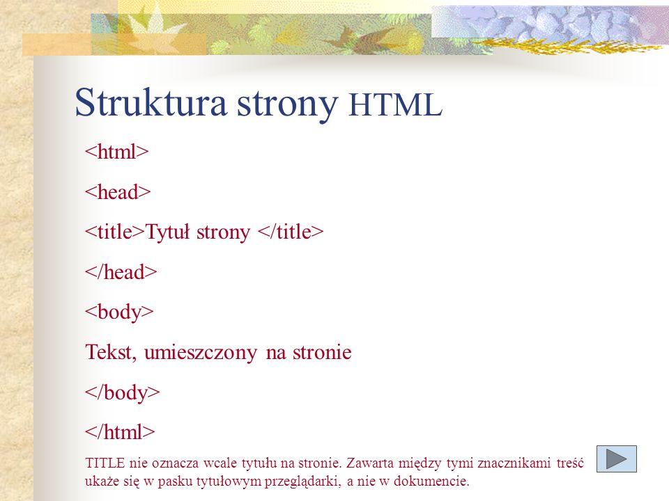Struktura strony HTML <html> <head>