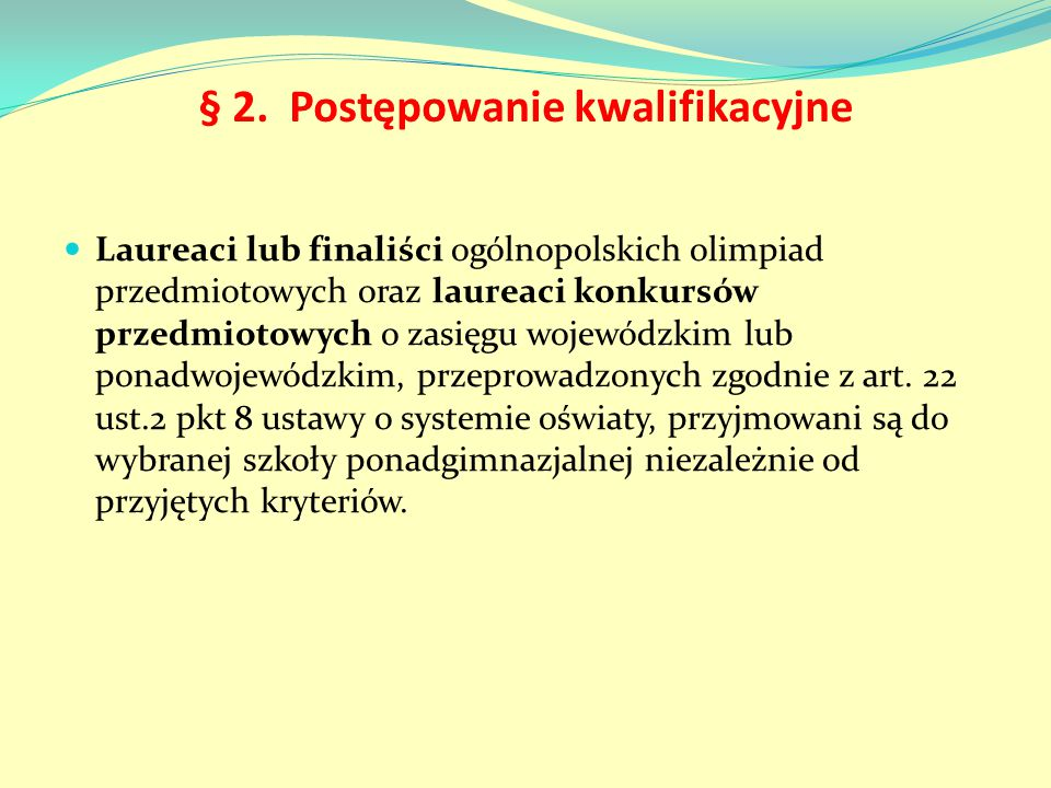 § 2. Postępowanie kwalifikacyjne