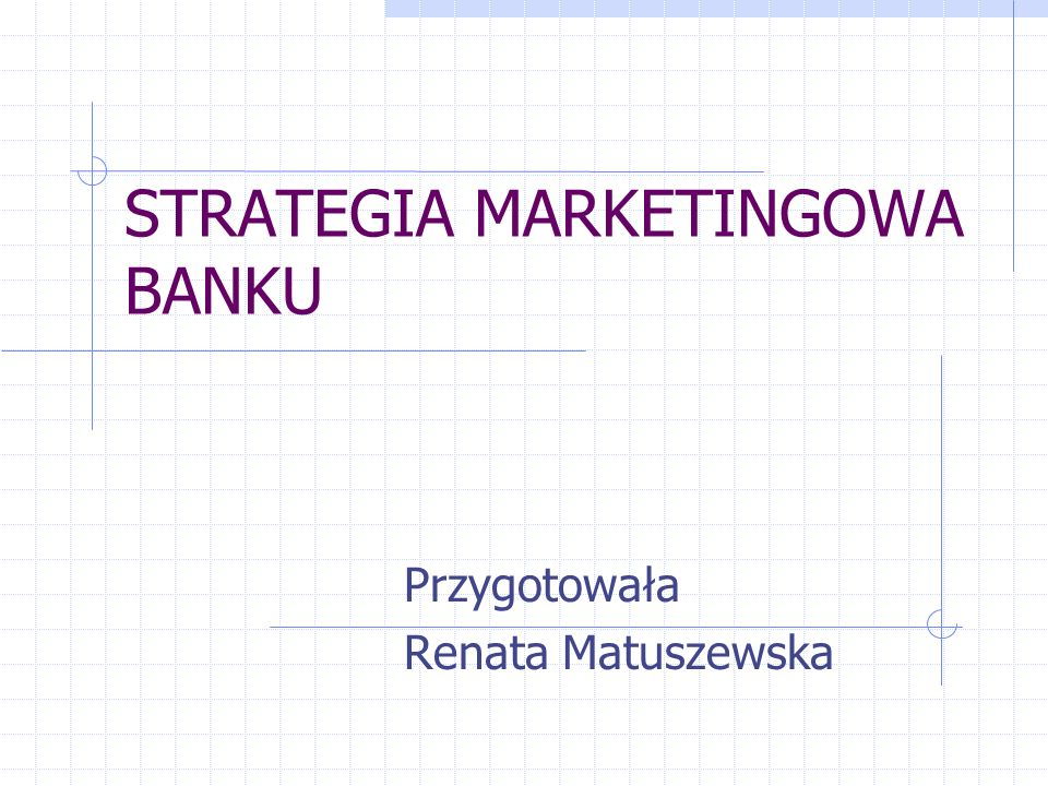 STRATEGIA MARKETINGOWA BANKU