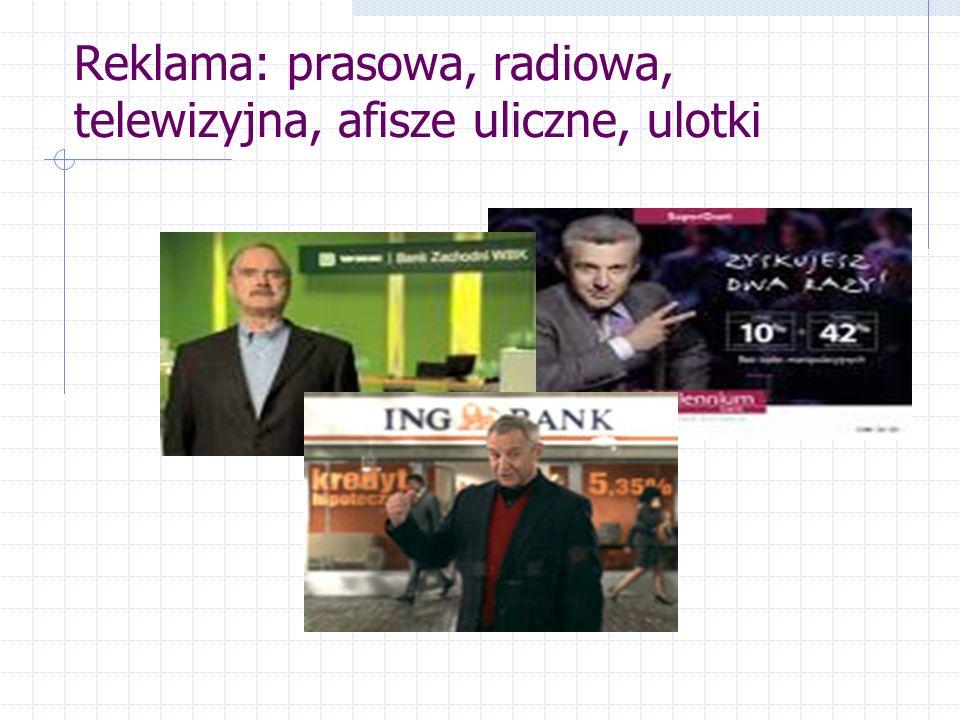 Reklama: prasowa, radiowa, telewizyjna, afisze uliczne, ulotki