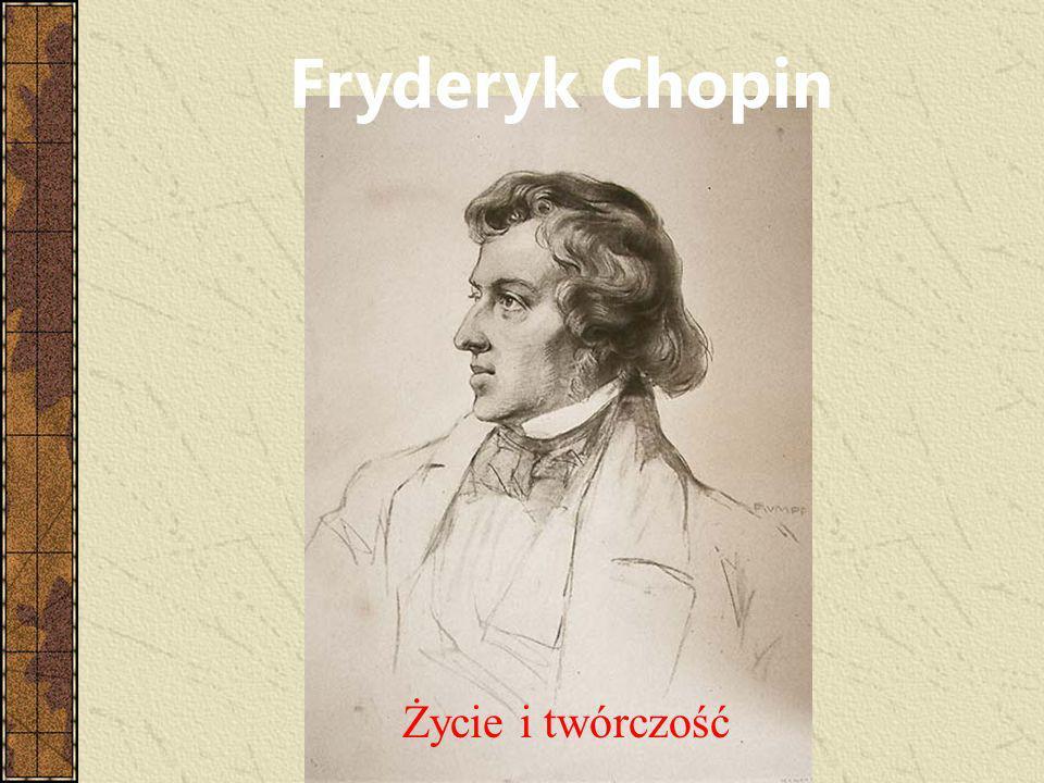 Fryderyk Chopin Życie i twórczość