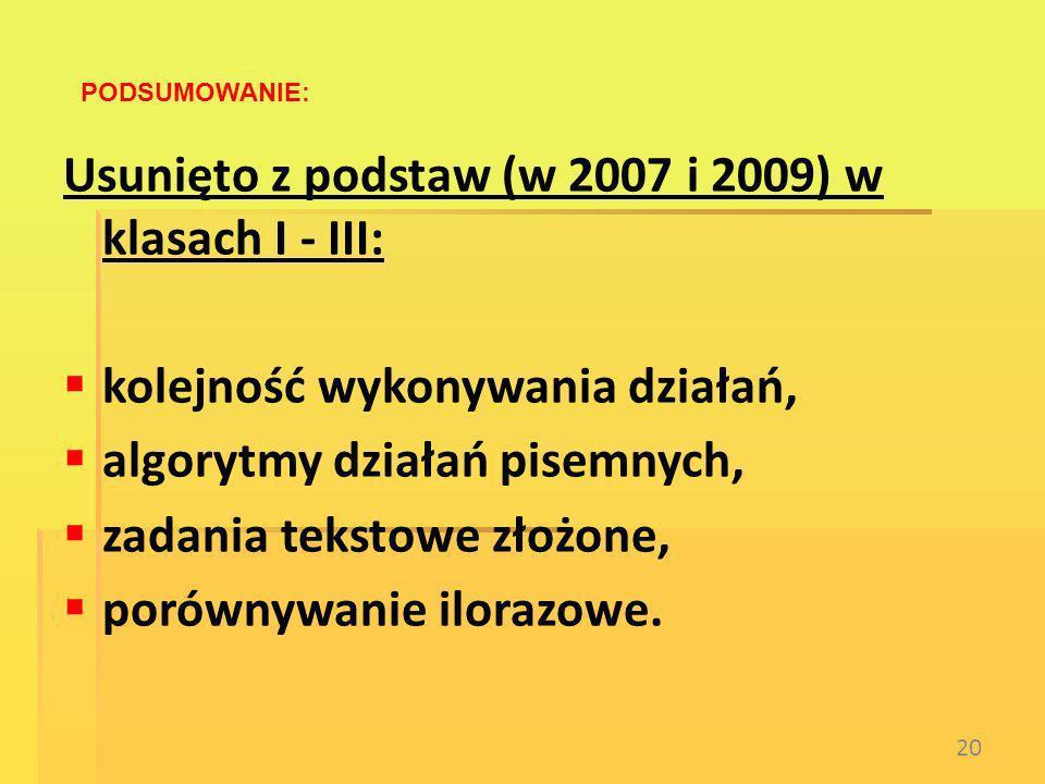 Usunięto z podstaw (w 2007 i 2009) w klasach I - III: