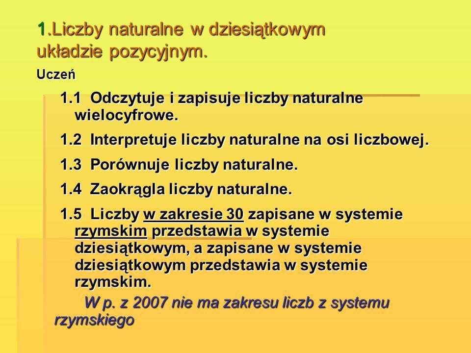1.Liczby naturalne w dziesiątkowym układzie pozycyjnym.