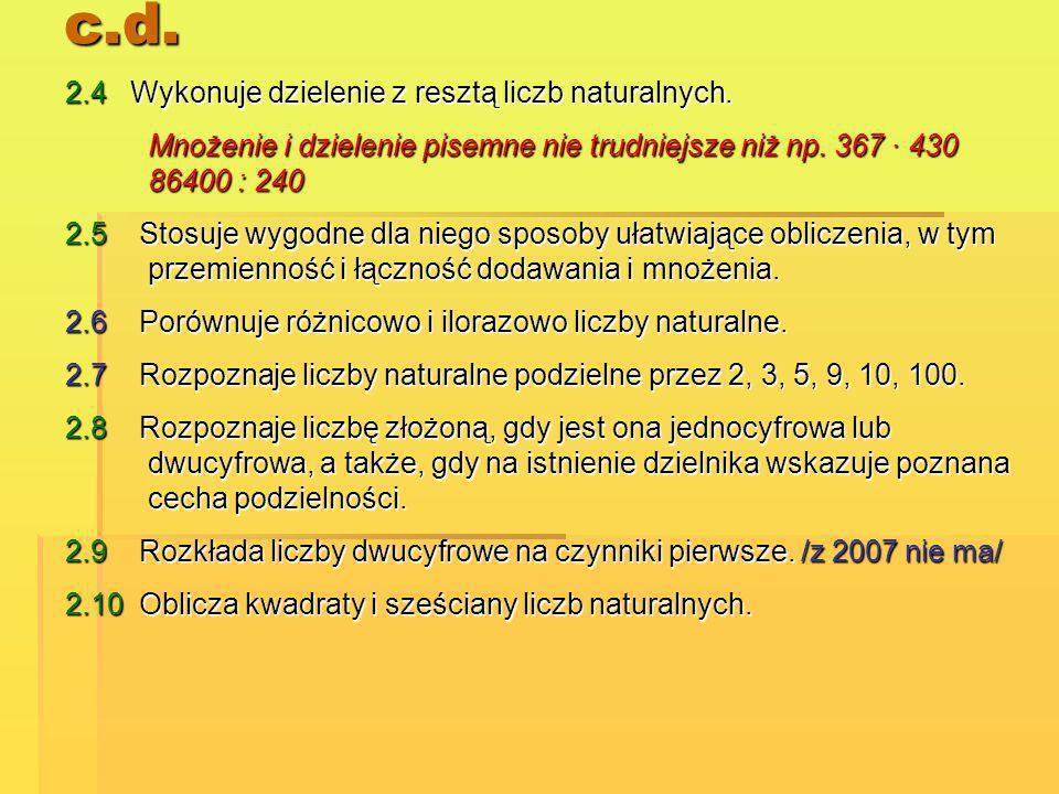 c.d. 2.4 Wykonuje dzielenie z resztą liczb naturalnych.
