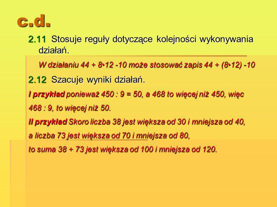 W działaniu 44 + 8•12 -10 może stosować zapis 44 + (8•12) -10