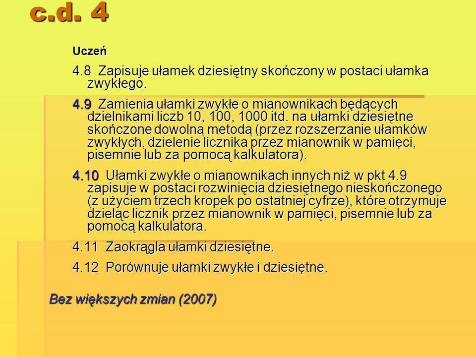 c.d. 4 Uczeń. 4.8 Zapisuje ułamek dziesiętny skończony w postaci ułamka zwykłego.