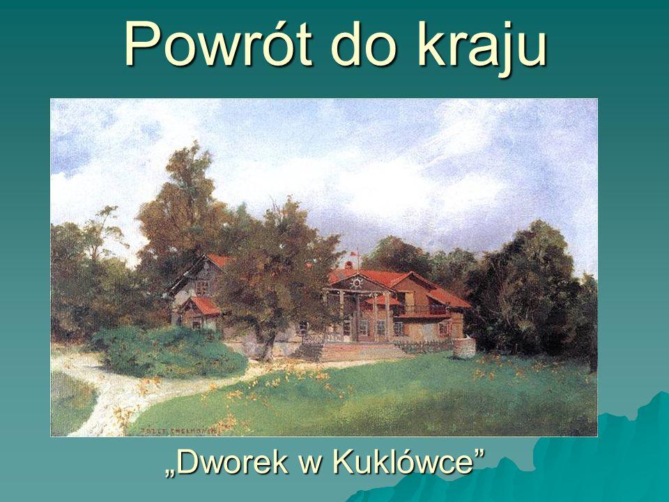 """Powrót do kraju """"Dworek w Kuklówce"""