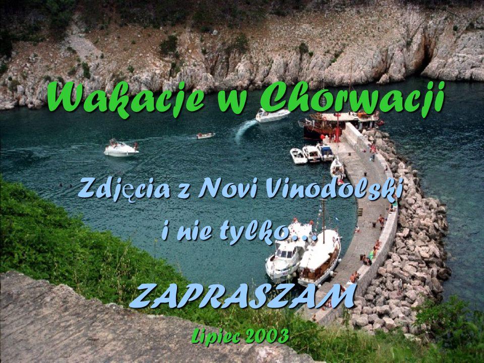 Zdjęcia z Novi Vinodolski i nie tylko… ZAPRASZAM Lipiec 2003