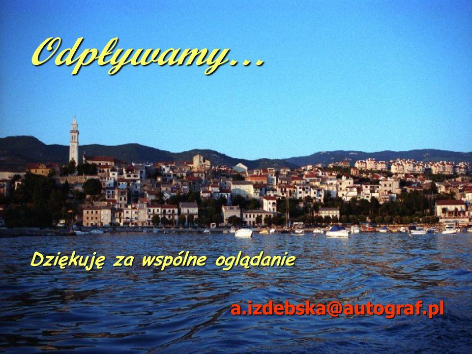 Odpływamy… Dziękuję za wspólne oglądanie a.izdebska@autograf.pl