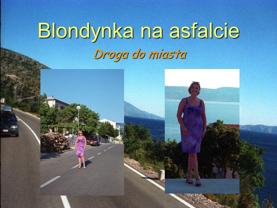 Blondynka na asfalcie Droga do miasta