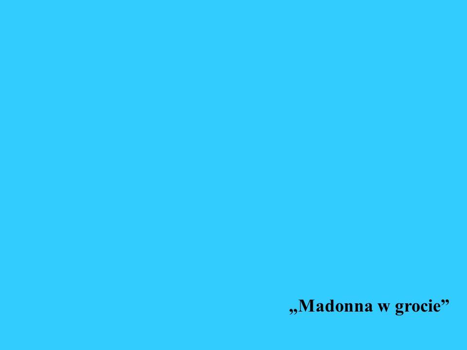 """""""Madonna w grocie"""