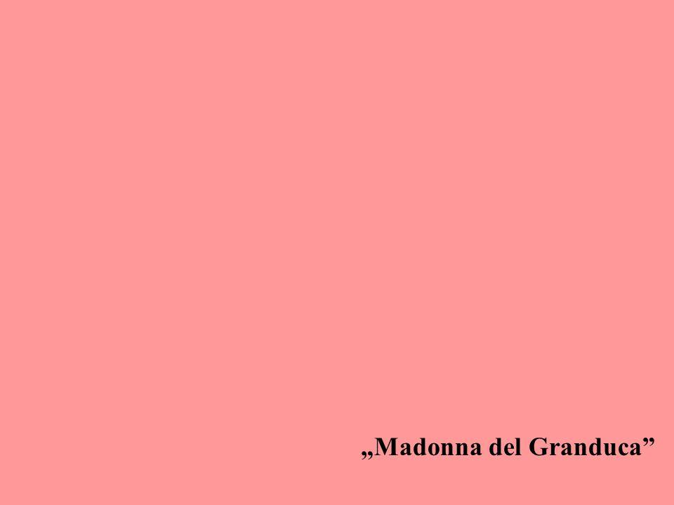 """Madonna del Granduca"