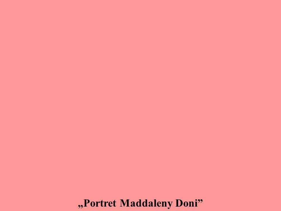 """""""Portret Maddaleny Doni"""