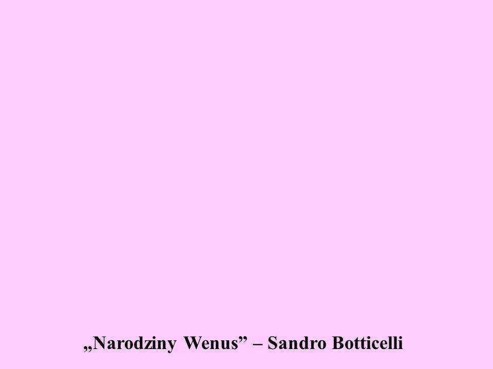 """""""Narodziny Wenus – Sandro Botticelli"""