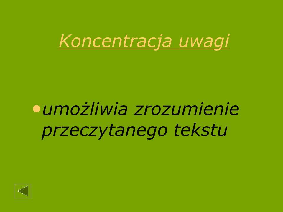 Koncentracja uwagi umożliwia zrozumienie przeczytanego tekstu