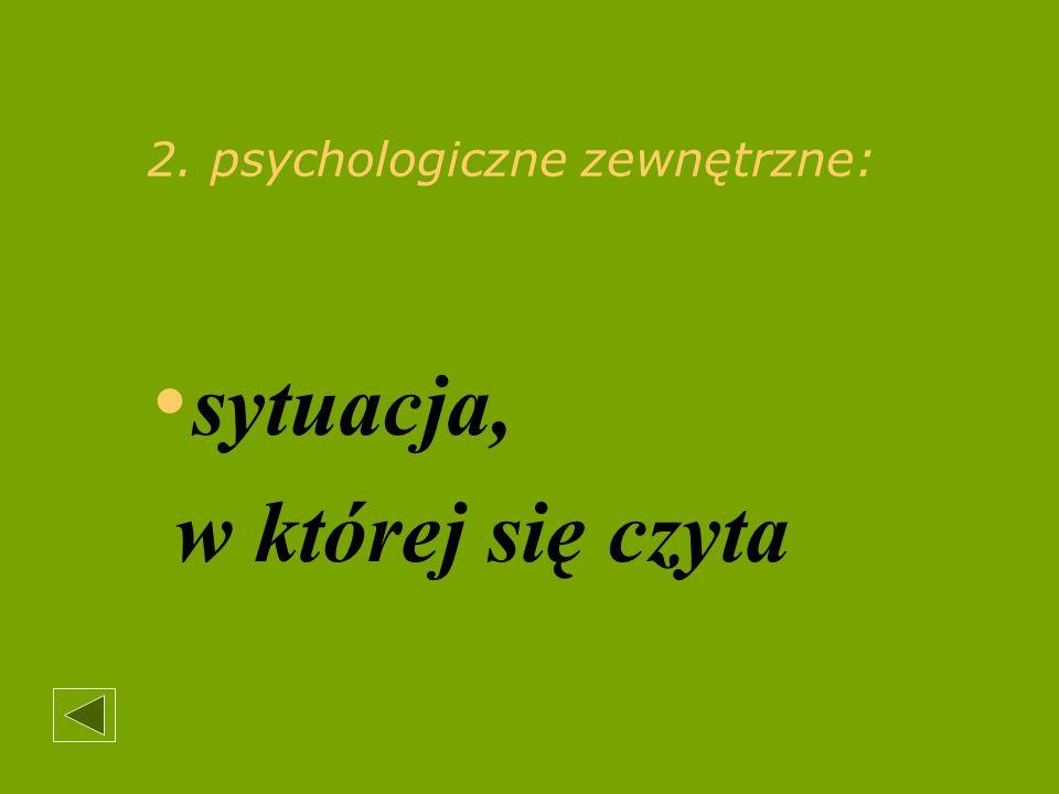2. psychologiczne zewnętrzne: