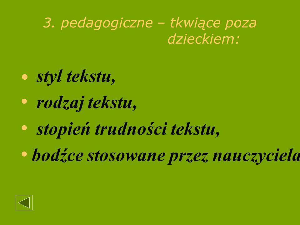 3. pedagogiczne – tkwiące poza dzieckiem: