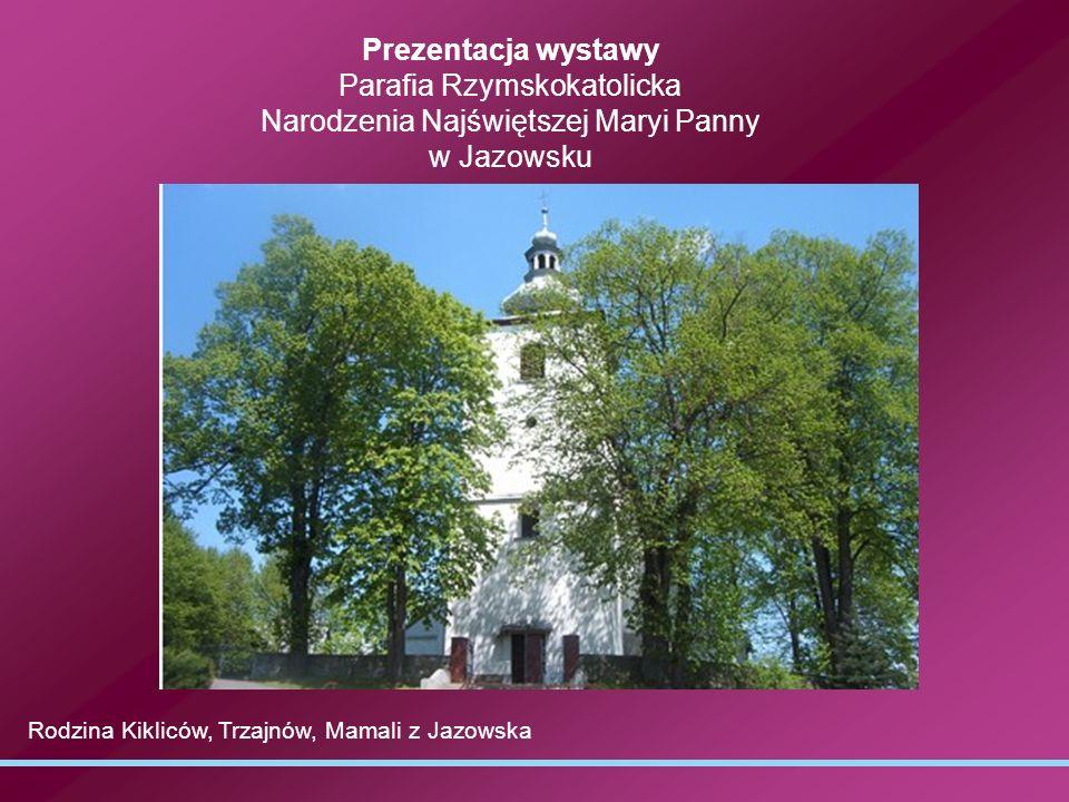 Prezentacja wystawy Parafia Rzymskokatolicka Narodzenia Najświętszej Maryi Panny w Jazowsku