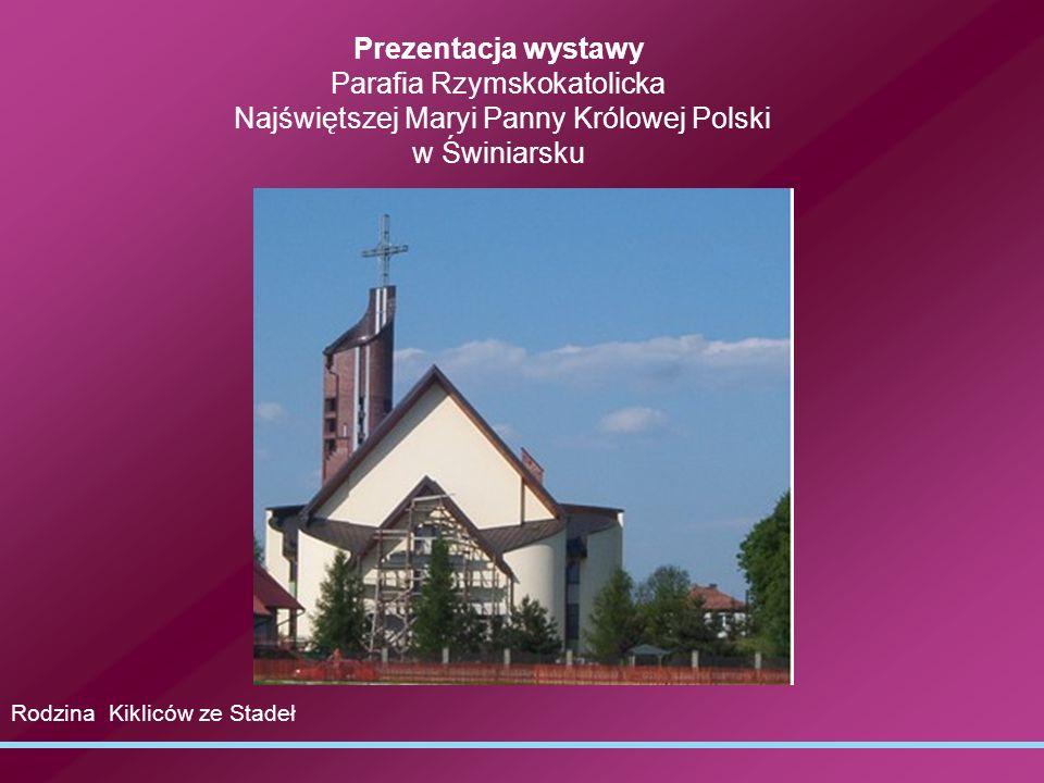Prezentacja wystawy Parafia Rzymskokatolicka Najświętszej Maryi Panny Królowej Polski w Świniarsku