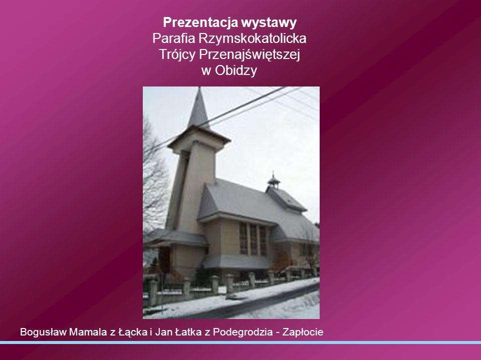 Prezentacja wystawy Parafia Rzymskokatolicka Trójcy Przenajświętszej w Obidzy