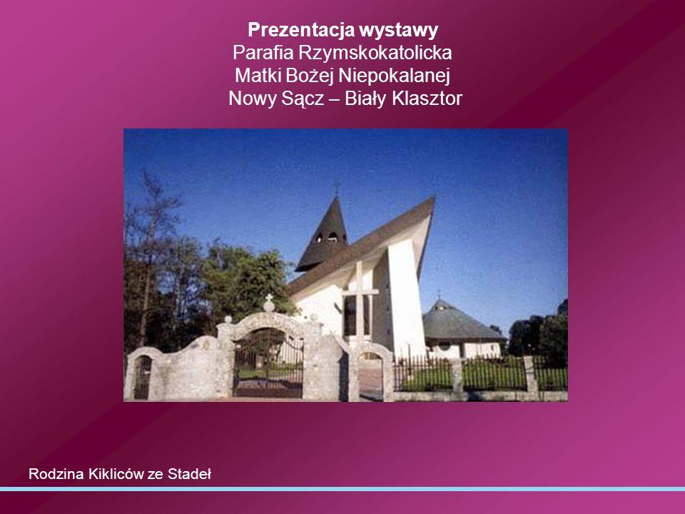 Prezentacja wystawy Parafia Rzymskokatolicka Matki Bożej Niepokalanej Nowy Sącz – Biały Klasztor
