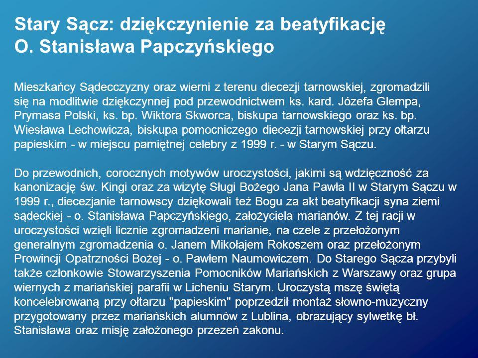 Stary Sącz: dziękczynienie za beatyfikację O. Stanisława Papczyńskiego