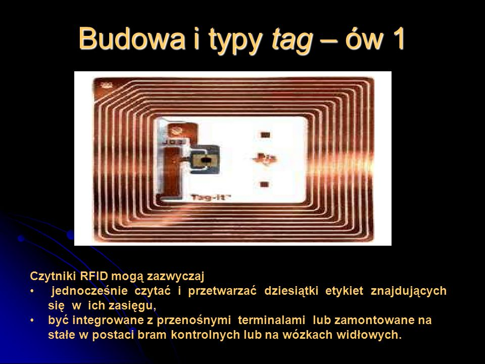 Budowa i typy tag – ów 1 Czytniki RFID mogą zazwyczaj
