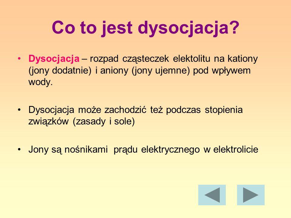 Co to jest dysocjacja Dysocjacja – rozpad cząsteczek elektolitu na kationy (jony dodatnie) i aniony (jony ujemne) pod wpływem wody.