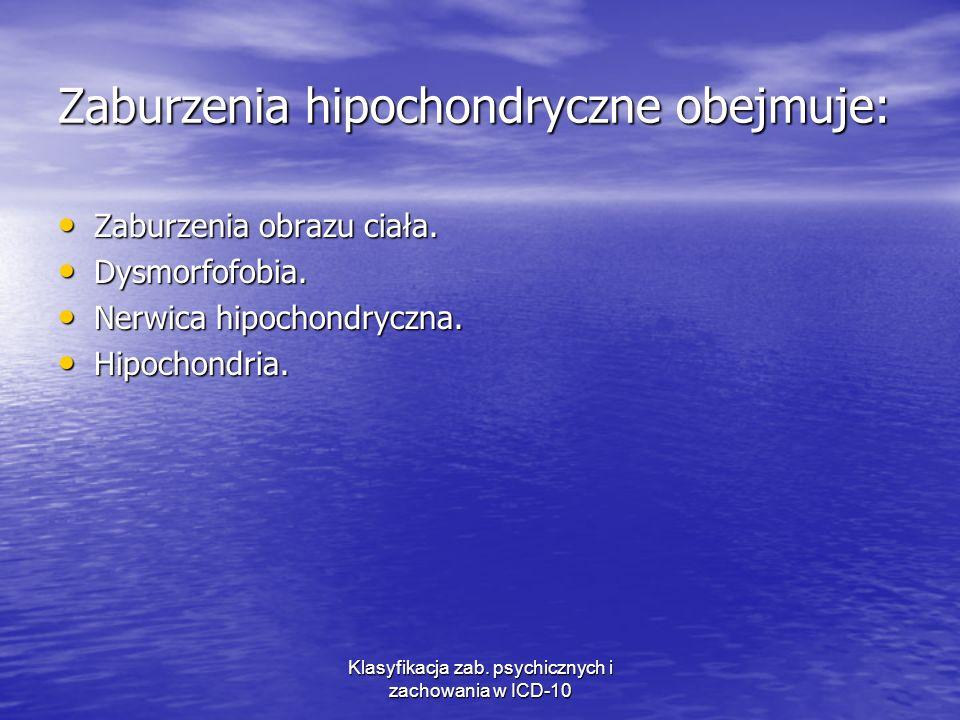 Zaburzenia hipochondryczne obejmuje: