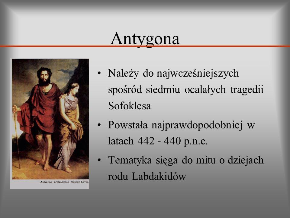 Antygona Należy do najwcześniejszych spośród siedmiu ocalałych tragedii Sofoklesa. Powstała najprawdopodobniej w latach 442 - 440 p.n.e.