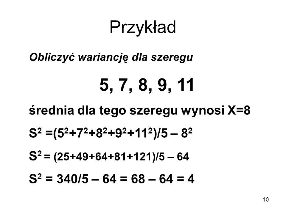 Przykład 5, 7, 8, 9, 11 średnia dla tego szeregu wynosi X=8