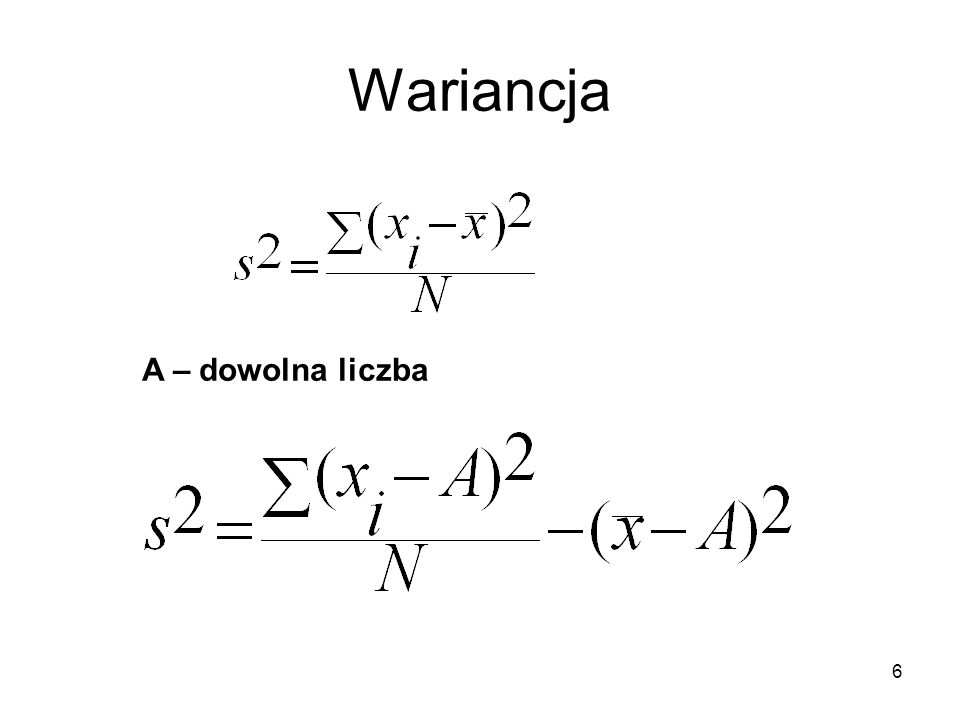 Wariancja A – dowolna liczba