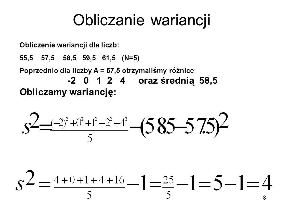 Obliczanie wariancji -2 0 1 2 4 oraz średnią 58,5 Obliczamy wariancję: