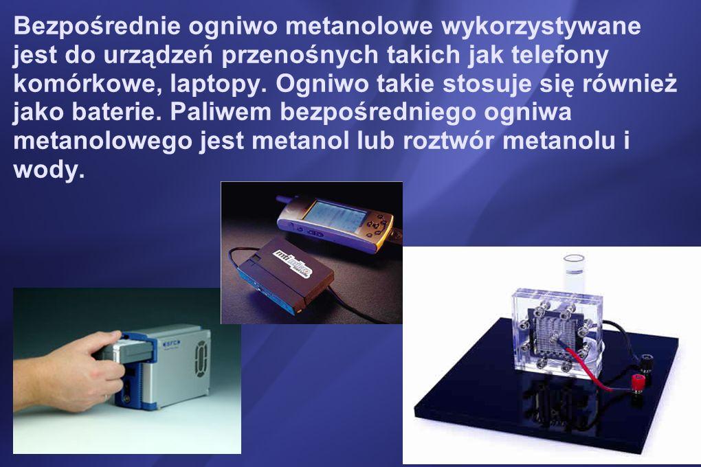 Bezpośrednie ogniwo metanolowe wykorzystywane jest do urządzeń przenośnych takich jak telefony komórkowe, laptopy.