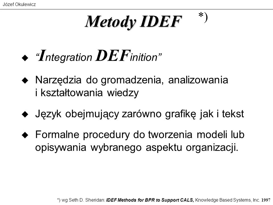 Metody IDEF *) Integration DEFinition