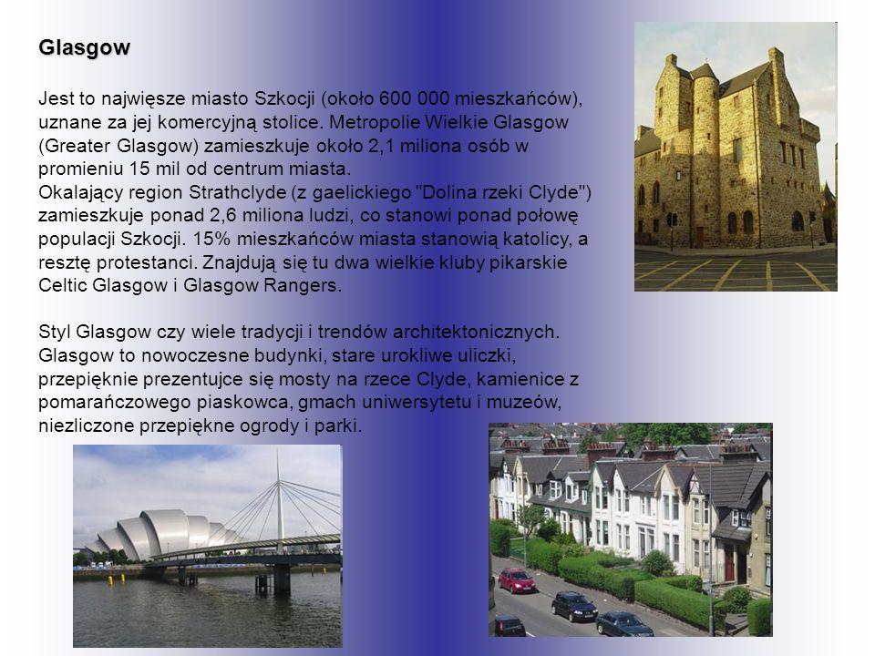Glasgow Jest to najwięsze miasto Szkocji (około 600 000 mieszkańców),