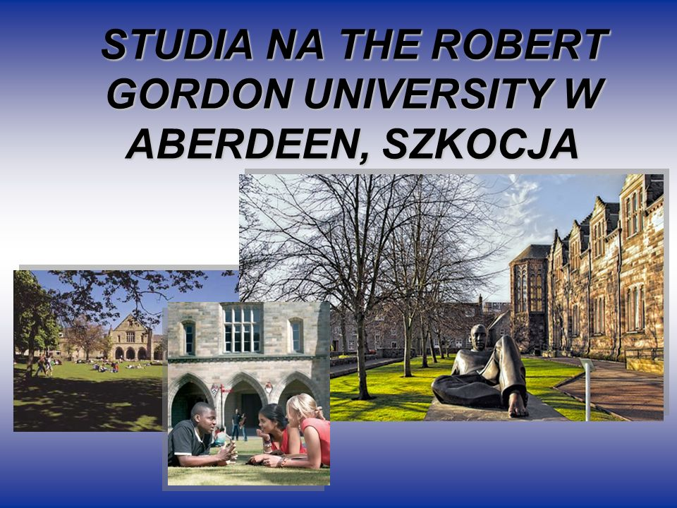 STUDIA NA THE ROBERT GORDON UNIVERSITY W ABERDEEN, SZKOCJA