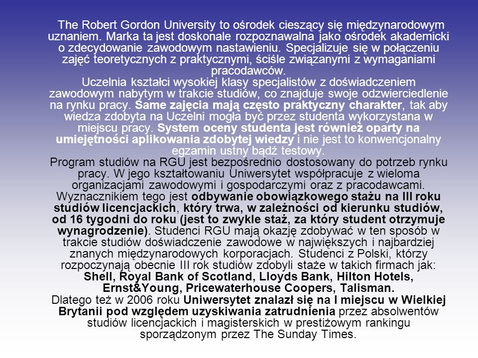 The Robert Gordon University to ośrodek cieszący się międzynarodowym uznaniem.
