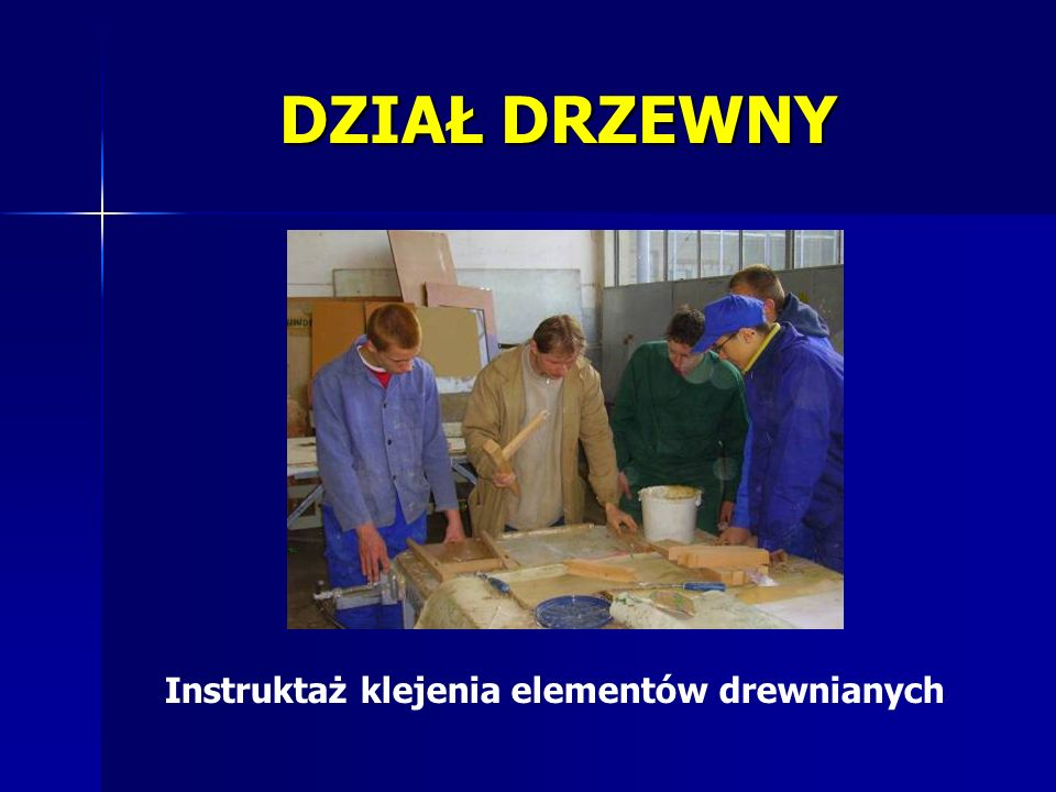 DZIAŁ DRZEWNY Instruktaż klejenia elementów drewnianych