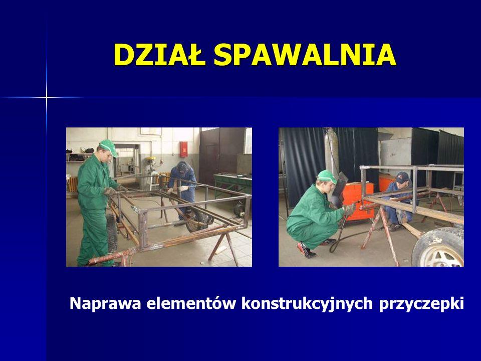 DZIAŁ SPAWALNIA Naprawa elementów konstrukcyjnych przyczepki